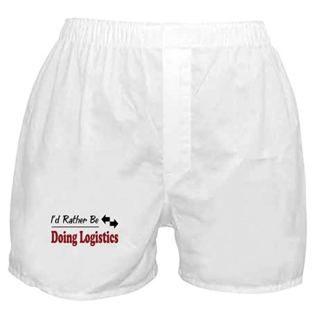 Rather Be Doing Logistics Boxer Shorts