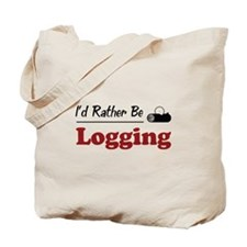 Rather Be Logging Tote Bag