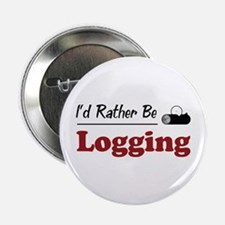 """Rather Be Logging 2.25"""" Button"""
