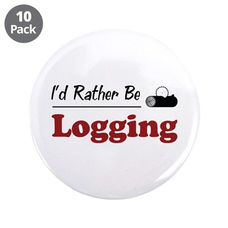 "Rather Be Logging 3.5"" Button (10 pack)"
