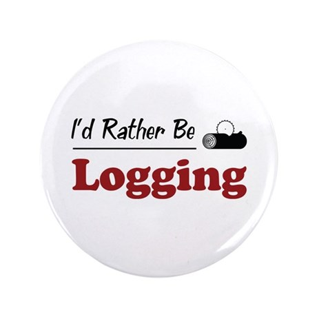 """Rather Be Logging 3.5"""" Button (100 pack)"""