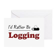 Rather Be Logging Greeting Card