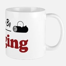 Rather Be Logging Mug