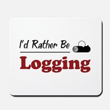Rather Be Logging Mousepad