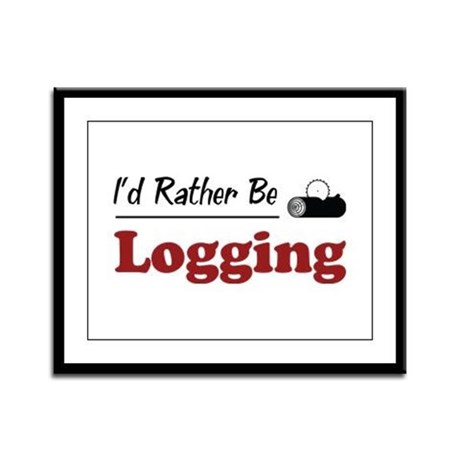 Rather Be Logging Framed Panel Print