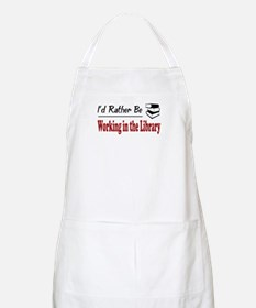 Rather Be Working in the Library BBQ Apron