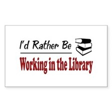 Rather Be Working in the Library Decal