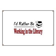 Rather Be Working in the Library Banner