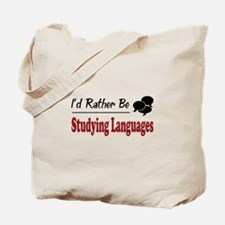 Rather Be Studying Languages Tote Bag