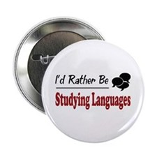 "Rather Be Studying Languages 2.25"" Button"