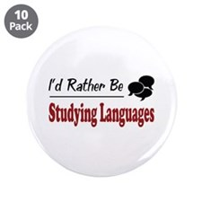 "Rather Be Studying Languages 3.5"" Button (10 pack)"