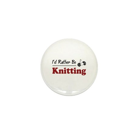 Rather Be Knitting Mini Button