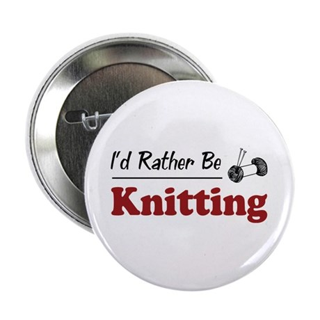 """Rather Be Knitting 2.25"""" Button"""