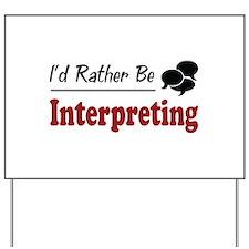 Rather Be Interpreting Yard Sign
