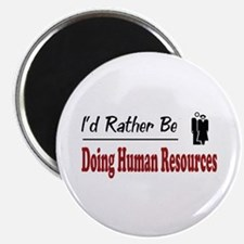 Rather Be Doing Human Resources Magnet