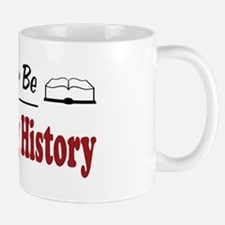 Rather Be Studying History Mug