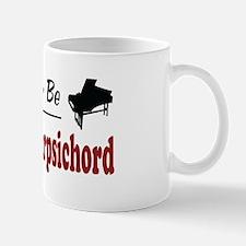 Rather Be Playing Harpsichord Mug