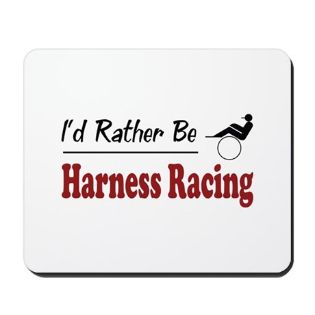 Rather Be Harness Racing Mousepad