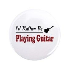 """Rather Be Playing Guitar 3.5"""" Button"""
