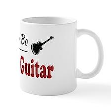 Rather Be Playing Guitar Mug