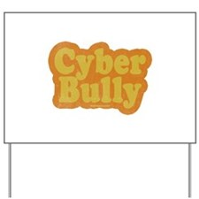 Cyber Bully Yard Sign