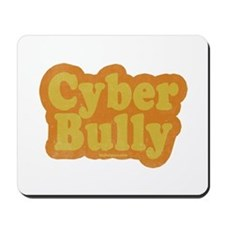 Cyber Bully Mousepad