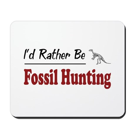 Rather Be Fossil Hunting Mousepad