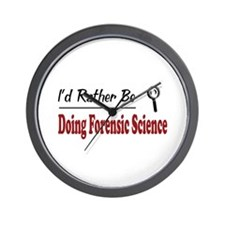 Rather Be Doing Forensic Science Wall Clock