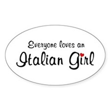 Everyone Loves Italian Girl Oval Decal