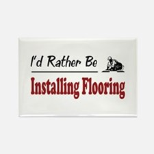 Rather Be Installing Flooring Rectangle Magnet
