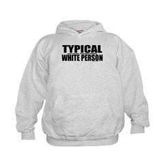 Typical White Person Hoodie