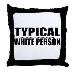 Typical White Person Throw Pillow