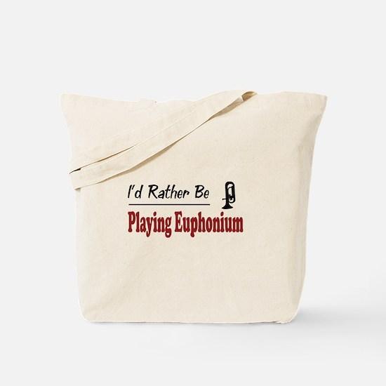 Rather Be Playing Euphonium Tote Bag