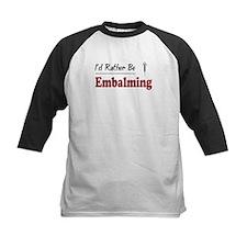 Rather Be Embalming Tee