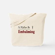 Rather Be Embalming Tote Bag