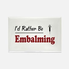 Rather Be Embalming Rectangle Magnet