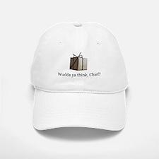 Wudda ya think, Chief? Cap