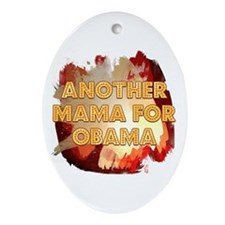 Another Mama For Obama Oval Ornament