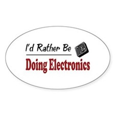 Rather Be Doing Electronics Oval Decal