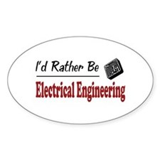Rather Be Electrical Engineering Oval Decal