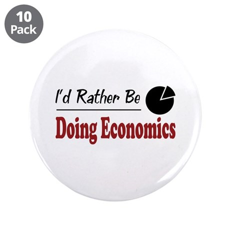 """Rather Be Doing Economics 3.5"""" Button (10 pack)"""