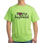 I Love My Boyfriend Green T-Shirt