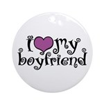 I Love My Boyfriend Ornament (Round)