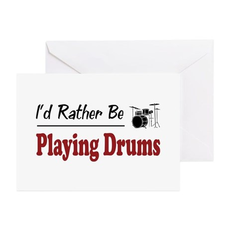 Rather Be Playing Drums Greeting Cards (Pk of 10)