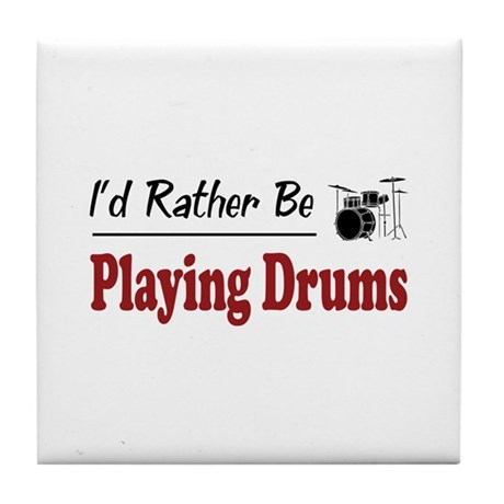 Rather Be Playing Drums Tile Coaster