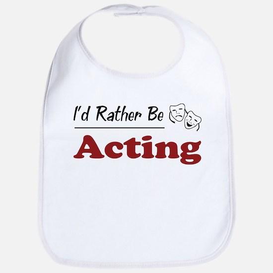 Rather Be Acting Bib