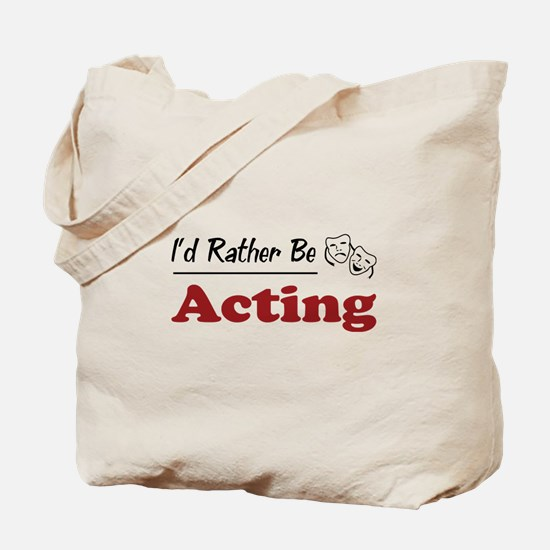 Rather Be Acting Tote Bag