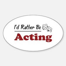 Rather Be Acting Oval Decal