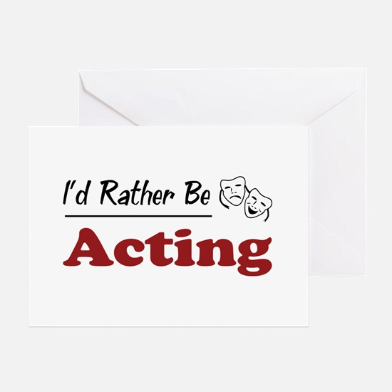 Rather Be Acting Greeting Card