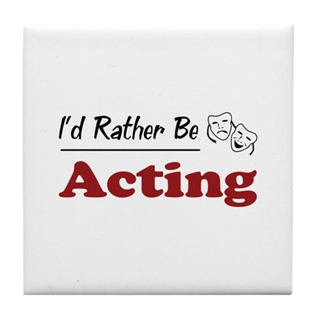 Rather Be Acting Tile Coaster